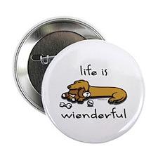 Life Is Wienderful Wiener Dog Button