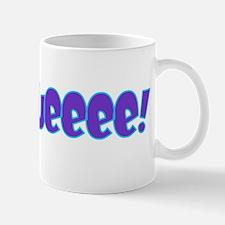 Squeeee Mug