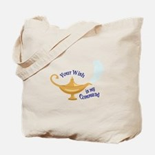 Your wish is my command Tote Bag