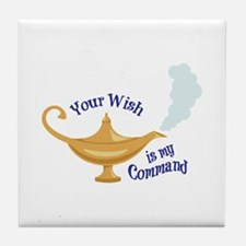 Your wish is my command Tile Coaster