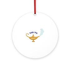 RUB ME Ornament (Round)