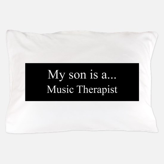 Son - Music Therapist Pillow Case