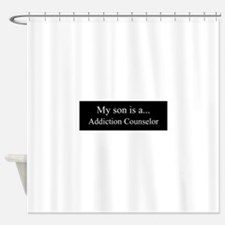 Son - Addiction Counselor Shower Curtain