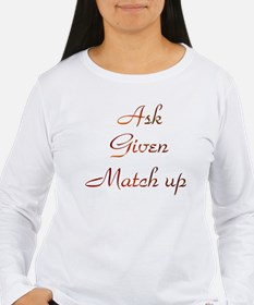 Ask Given Match-Up #7 T-Shirt