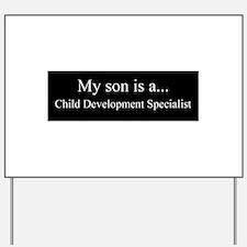 Son - Child Development Specialist Yard Sign