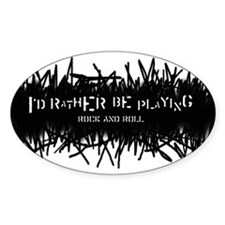 I'd rather be playing rock an Oval Decal