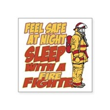 """Feel Safe at Night Firefigh Square Sticker 3"""" x 3"""""""