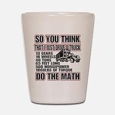 Trucker Do The Math Shot Glass