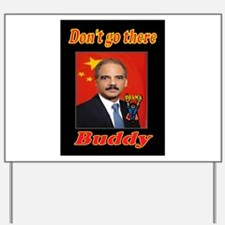 ANGRY ERIC HOLDER Yard Sign