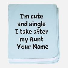 Cute And Single Aunt (Custom) baby blanket
