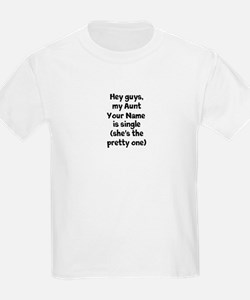 My Aunt (Your Name) Is Single T-Shirt