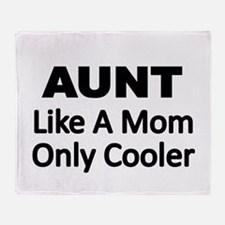 AUNT. Like a Mom Only Cooler Throw Blanket