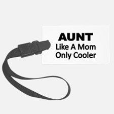 AUNT. Like a Mom Only Cooler Luggage Tag