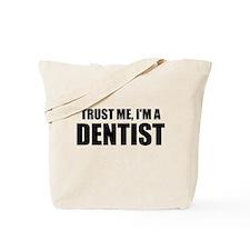 Trust Me, Im A Dentist Tote Bag