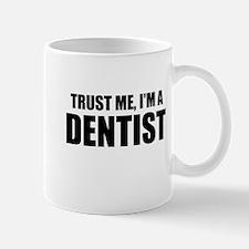 Trust Me, Im A Dentist Mugs
