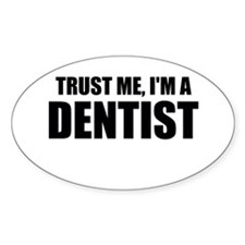 Trust Me, Im A Dentist Decal