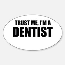 Trust Me, Im A Dentist Decal