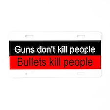 bullets kill people Aluminum License Plate