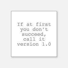 """Call It Version 1.0 Square Sticker 3"""" x 3"""""""