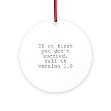 Call It Version 1.0 Ornament (Round)