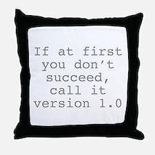 Call It Version 1.0 Throw Pillow