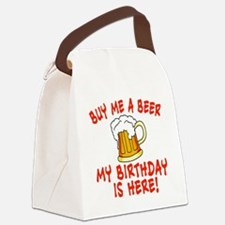 Buy Me a Beer My Birthday is Here Canvas Lunch Bag