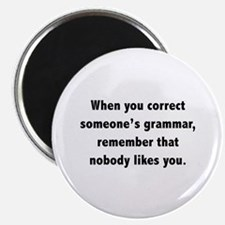 "When You Correct Someone's Grammar 2.25"" Magnet (1"