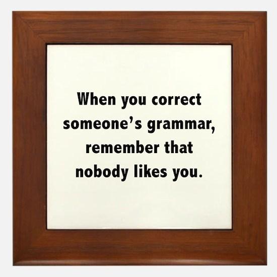 When You Correct Someone's Grammar Framed Tile