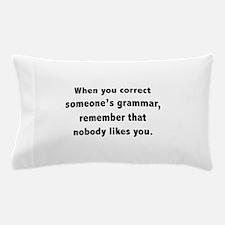 When You Correct Someone's Grammar Pillow Case
