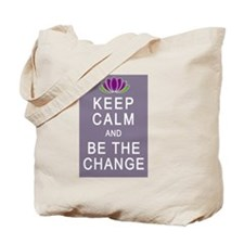 Keep Calm and Be the Change Tote Bag
