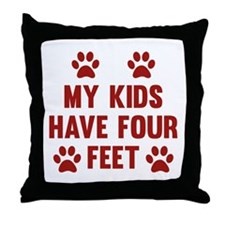 My Kids Have Four Feet Throw Pillow