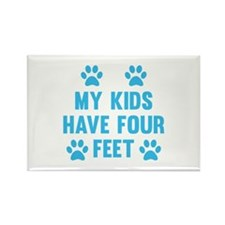 My Kids Have Four Feet Rectangle Magnet