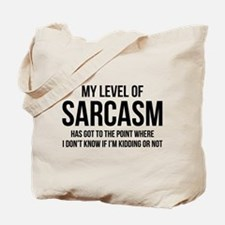 My Level Of Sarcasm Tote Bag