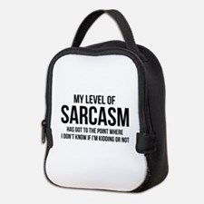My Level Of Sarcasm Neoprene Lunch Bag