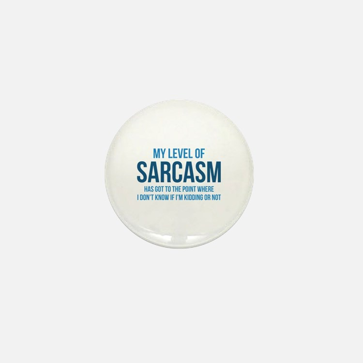 My Level Of Sarcasm Mini Button