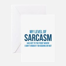 My Level Of Sarcasm Greeting Card