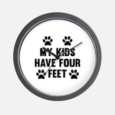 My Kids Have Four Feet Wall Clock