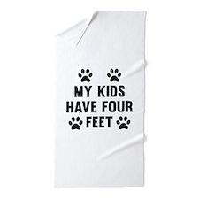 My Kids Have Four Feet Beach Towel