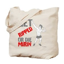 GET RIPPED OR DIE MIRIN zyzz Tote Bag