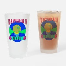 I'd Rather be in Maui Hawaii Drinking Glass