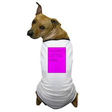 Daddys Little Girl Dog T-Shirt