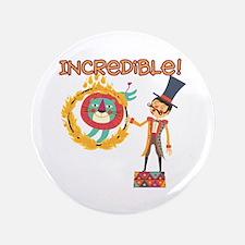 """Incredible Circus 3.5"""" Button"""