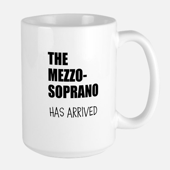 THE MEZZO-SOPRANO HAS ARRIVED Mugs