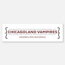 Chicagoland Vampires Quote 2 Bumper Bumper Bumper Sticker