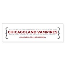 Chicagoland Vampires Quote 2 Bumper Bumper Sticker