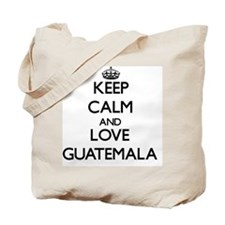 Keep Calm and Love Guatemala Tote Bag