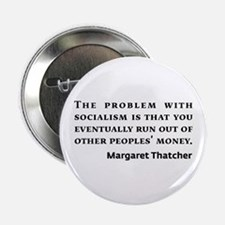"Socialism Margaret Thatcher Quote 2.25"" Button"