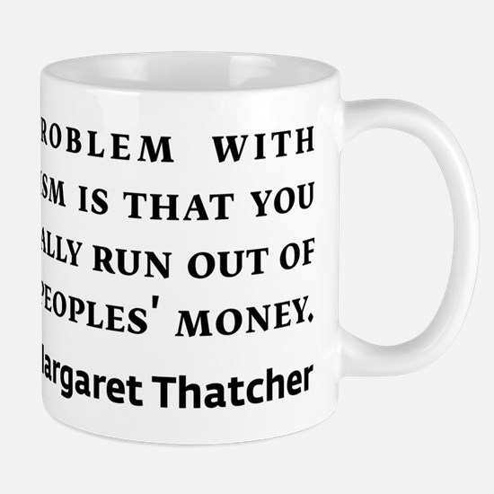 Socialism Margaret Thatcher Quote Mugs