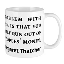 Socialism Margaret Thatcher Quote Mugs