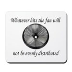 Whatever hits the Fan ... Mousepad